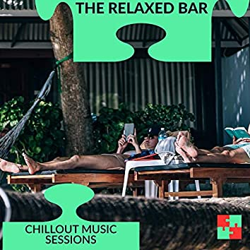 The Relaxed Bar - Chillout Music Sessions
