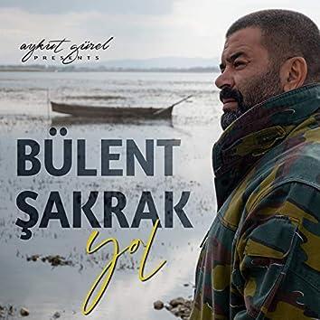 Yol (Aykut Gürel Presents Bülent Şakrak)