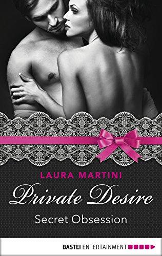 Private Desire - Secret Obsession (International Passion Series Book 4) (English Edition)