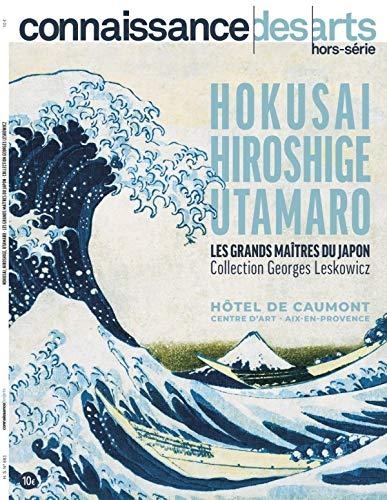 Hokusai Hiroshige Utamaro les grands maîtres du japon: collection georges leskowicz