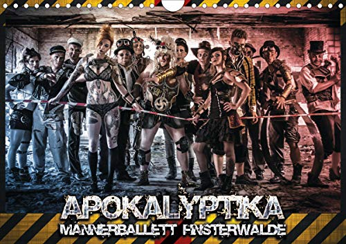 Apokalyptika - Männerballett Finsterwalde (Wandkalender 2021 DIN A4 quer)