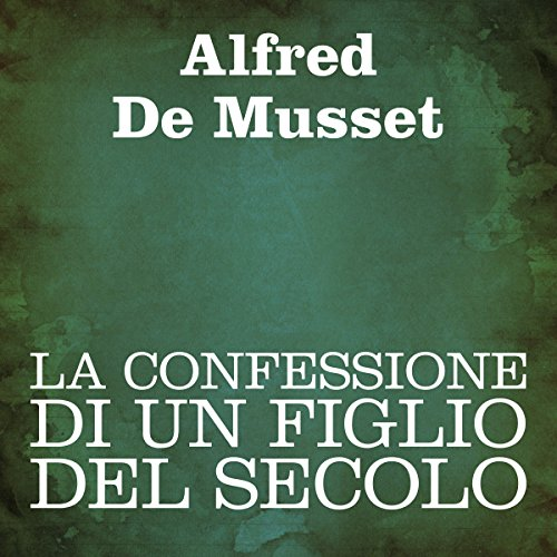 La confessione di un figlio del secolo [Confession of a Child of the Century] cover art