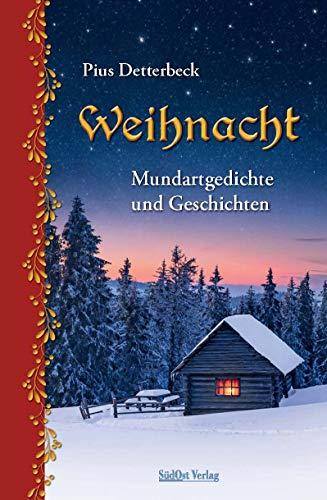 Weihnacht: Mundartgedichte und Geschichten
