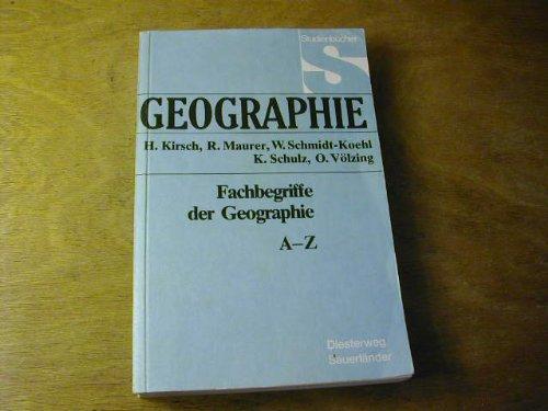 Fachbegriffe der Geographie A - Z: Neubearbeitung in einem Band (Studienbücher Geographie)