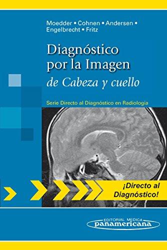Diagnostico por la imagen de cabeza y cuello (Directo al diagnostico en radiologia / Direct Diagnosis in Radiology)