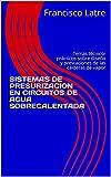 SISTEMAS DE PRESURIZACION EN CIRCUITOS DE AGUA SOBRECALENTADA: Temas técnico-prácticos...