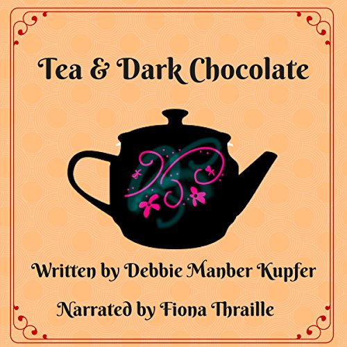 Tea and Dark Chocolate audiobook cover art