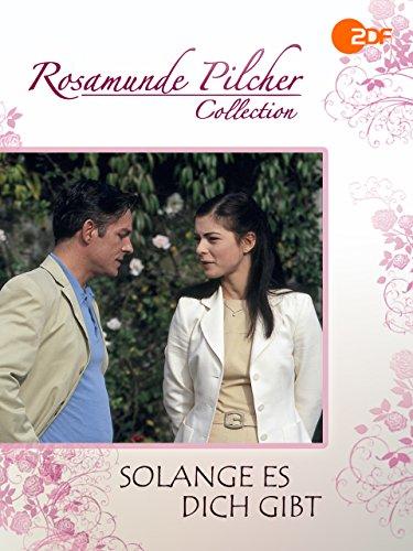 Rosamunde Pilcher: Solange es dich gibt