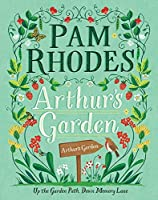 Arthur's Garden: Up the Garden Path, Down Memory Lane