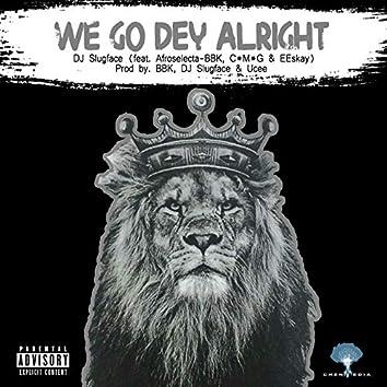 We Go Dey Alright (feat. Afroselecta-BBK, CMG, Eeskay)