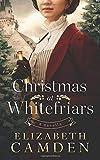 Christmas at Whitefriars: A Novella - Elizabeth Camden
