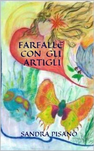 FARFALLE CON GLI ARTIGLI: Romanzo (Italian Edition)