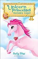 Feather's Flight (Unicorn Princesses)