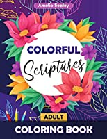 Colorful Scriptures Adult Coloring Book: Color the Psalms Coloring Book, Scripture Coloring Book for Adults