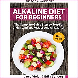 The Acid Alkaline Diet for Beginners     The Complete Guide Step by Step for Understand PH, Recipes and All Day Plan: Acid Foods, Anti Inflammatory Diet and Recipes              By:                                                                                                                                 Laura Violet,                                                                                        Erika Sanders                               Narrated by:                                                                                                                                 Daniel Anthony Carey                      Length: 1 hr and 34 mins     25 ratings     Overall 5.0