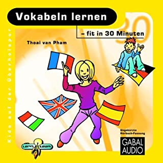 Vokabeln lernen - fit in 30 Minuten                   Autor:                                                                                                                                 Thoi van Pham                               Sprecher:                                                                                                                                 Charles Rettinghaus                      Spieldauer: 55 Min.     1 Bewertung     Gesamt 2,0