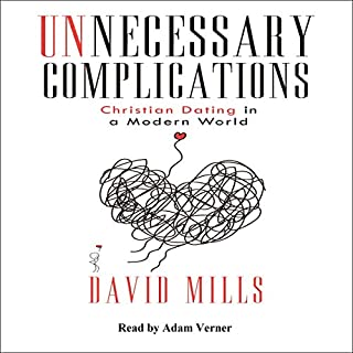 Unnecessary Complications: Christian Dating in a Modern World cover art
