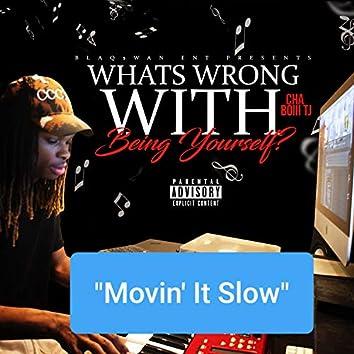 Movin' It Slow (feat. Smoke Dawg)