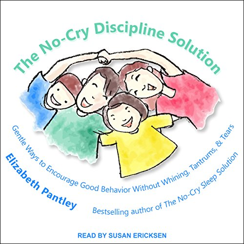 The No-Cry Discipline Solution     Gentle Ways to Encourage Good Behavior Without Whining, Tantrums, and Tears              Auteur(s):                                                                                                                                 Elizabeth Pantley                               Narrateur(s):                                                                                                                                 Susan Ericksen                      Durée: 8 h et 11 min     Pas de évaluations     Au global 0,0