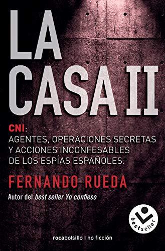 La Casa II: CNI: Agentes, operaciones secretas y acciones inconfesables de los espías españoles. (Best seller / No Ficción)