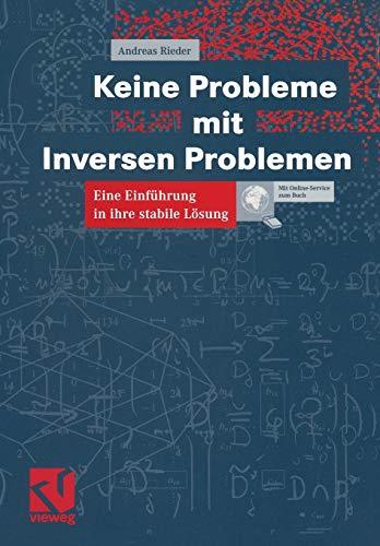 Keine Probleme mit Inversen Problemen: Eine Einführung in ihre stabile Lösung (German Edition)