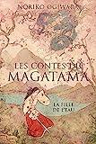 LES CONTES DU MAGATAMA T01 LA FILLE DE L EAU