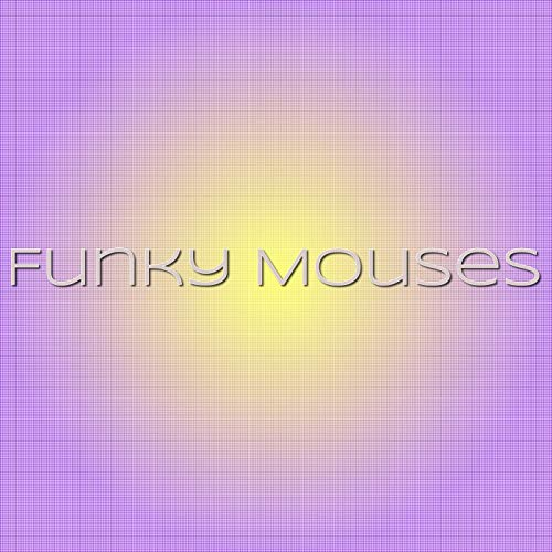 Funky Mouses