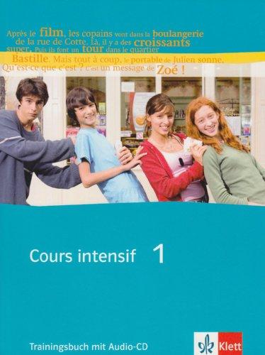 Cours intensif 1: Trainingsbuch mit Audio-CD 1. Lernjahr (Cours intensif. Französisch als 3. Fremdsprache)