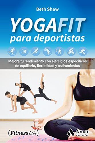 YogaFit para deportistas: Mejora tu rendimiento con ejercicios específicos de equilibrio, flexibilidad y estiramientos