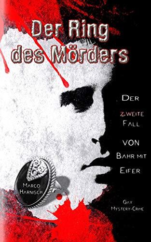 Der Ring des Mörders: Der zweite Fall von Bahr mit Eifer (Kommissar Bahr mit Eifer, Band 2)