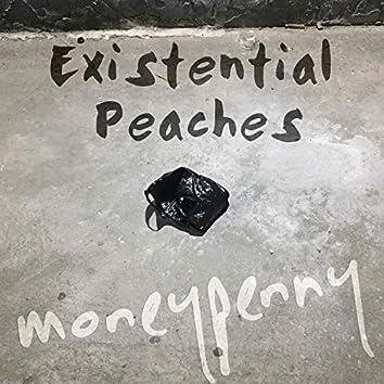 Existential Peaches