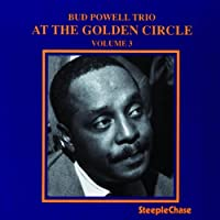 At The Golden Circle, Vol. 3 by Bud Powell (1995-10-17)