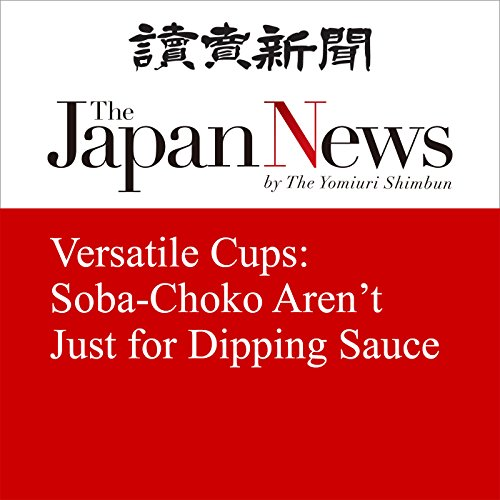 Couverture de Versatile Cups: Soba-Choko Aren't Just for Dipping Sauce