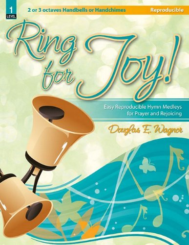Ring for Joy!: Easy Reproducible Hymn Medleys for Prayer and Rejoicing