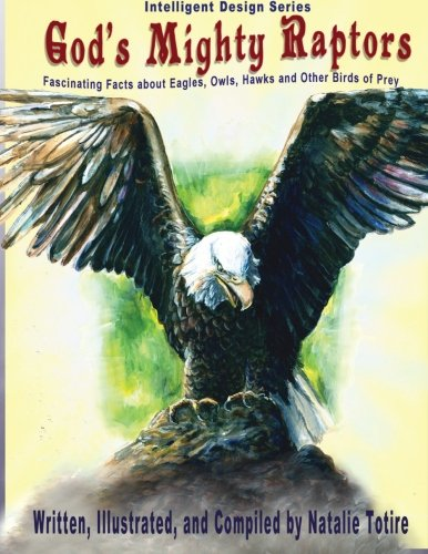 God's Mighty Raptors: Fascinating Facts about Eagles, Owls, Hawks, and Other Birds of Prey