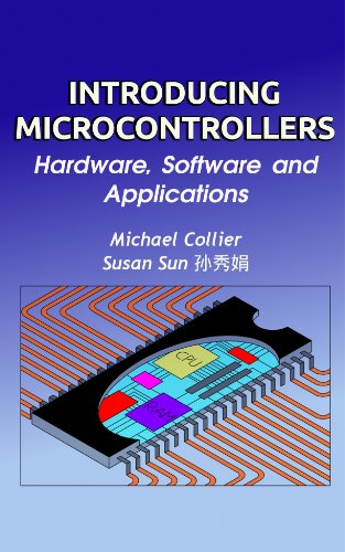 Introducing Microcontrollers: - Hardware, Software and Applications (Technology Today series Book 1) (English Edition)