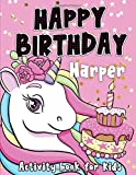 Happy Birthday Harper: Fun and educational activity & coloring book , personalized birthday gift idea for girls