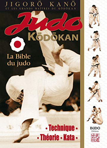 Judo Kodokan: La Bible du Judo
