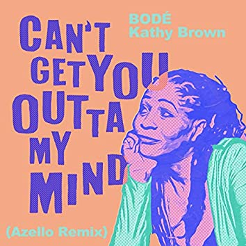 Can't Get You Outta My Mind (Azello Remix)