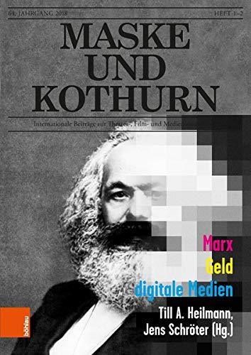 Maske und Kothurn Jg. 64, 1-2 (2018): Internationale Beiträge zur Theater-, Film und Medienwissenschaft