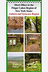 Short Hikes in the Finger Lakes Region of New York State: Auburn and Syracuse Region (Common Man's Exploration Series) Spiral-bound
