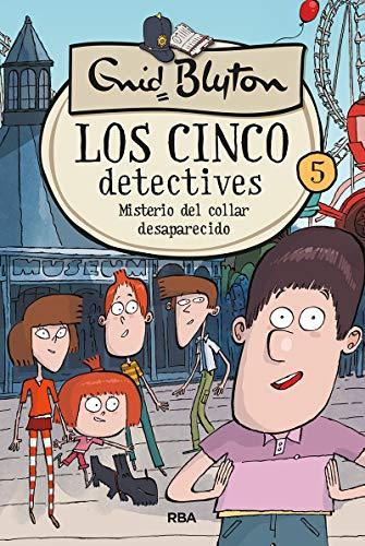 Los cinco detectives 5. Misterio del collar desaparecido (INOLVIDABLES)