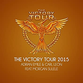 The Victory Tour 2015 (feat. Morgan Sulele)