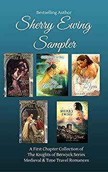 [Sherry Ewing]のSherry Ewing Sampler of Books: A Medieval & Time Travel First Chapter Collection (English Edition)