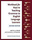 Workbook for Keys to Teaching Grammar to English Language Learners, Second Ed.