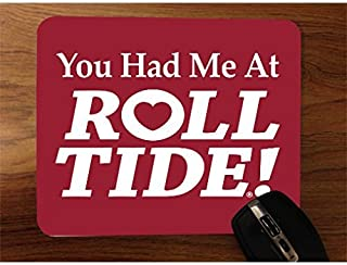 Yo Had Me at Roll Tide Alabama Desktop Office Silicone Mouse Pad by Debbie's Designs
