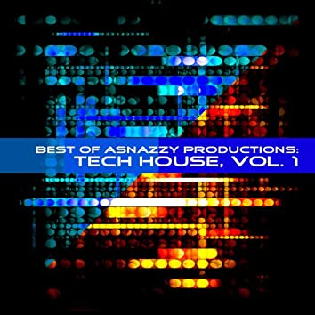 Best of Asnazzy Productions: Tech House, Vol. 1