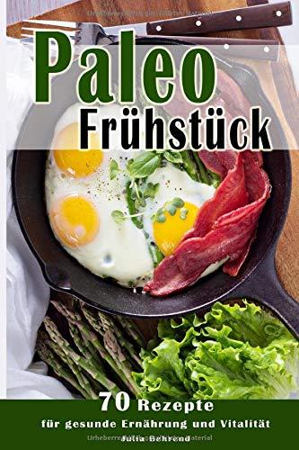 Paleo:70 Low Carb Rezepte, Paläo, Steinzeiternährung, Steinzeitdiät, + BONUS, Superfood, Detox, Kokosöl, Quinoa, Matcha, Smoothies, Honig (Paleo, ... Matcha, Smoothies, Honig, Quinoa, Band 1)