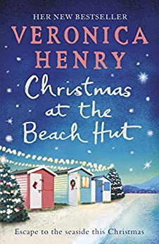 Christmas at the Beach Hut: The heartwarming holiday read you need for Christmas 2020 by [Veronica Henry]