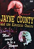 COUNTY, JAYNE & ELECTRIC CHAIRS - MAN ENOUGH TO BE A WOMAN